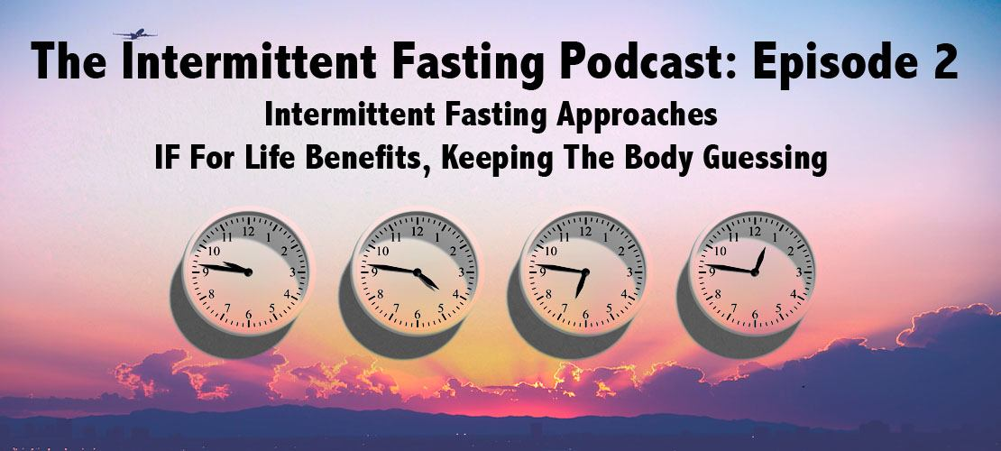 intermittent fasting approaches, benefits, keeping body guessing